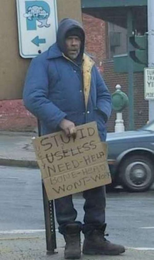 homeless signs 15 Creative Hilarious But Sad Homeless Signs